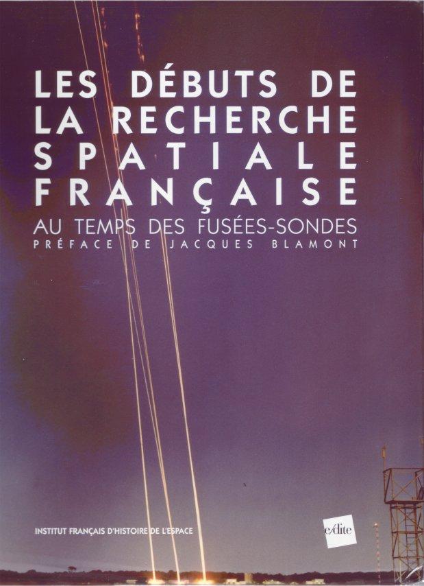 """Livre : """"Les débuts de la recherche spatiale française& Drsf10"""