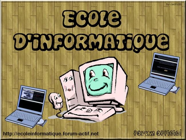 L'ecole d'informatique !