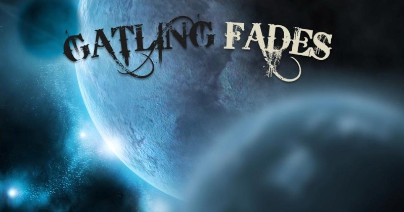 gatling fades