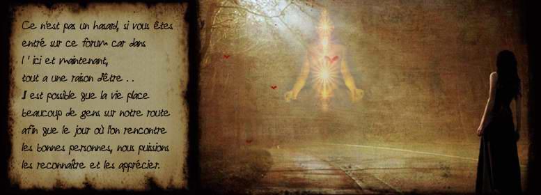 Forum ésotérique et spirituel pour le partage dans l'éveil de l'âme et de la conscience