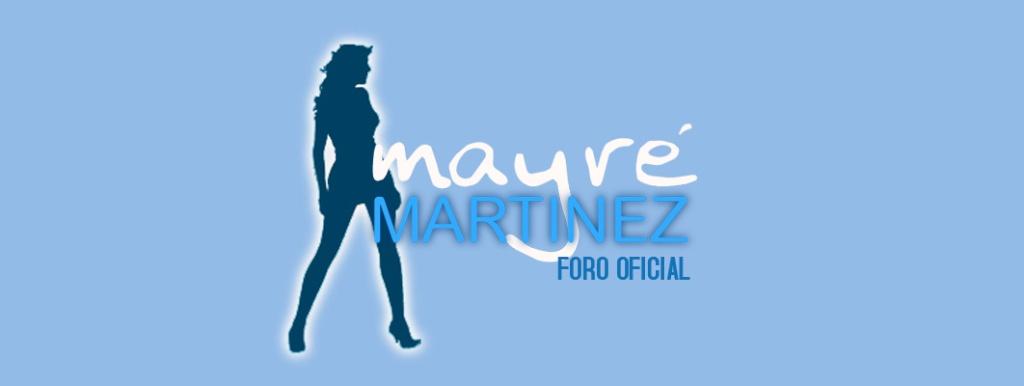 Mayre Martinez - foro SOY MI DESTINO