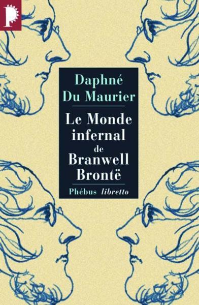Le monde infernal de Branwell Brontë, de Daphné du Maurier.  13277110