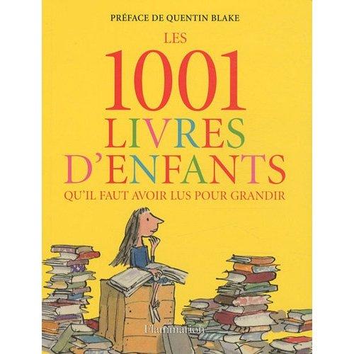 Les 1001 livres d'enfants qu'il faut avoir lus pour grandir.  51vyw910