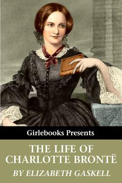La vie de Charlotte Brontë, par Elizabeth Gaskell.  Lifeof10