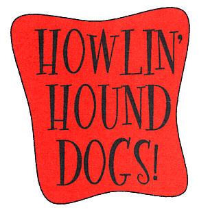 Howlin Hound Dogs Doglog10