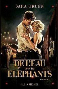 DE L'EAU POUR LES ELEPHANTS de Sara Gruen 62596510