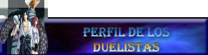 PERFIL DE LOS DUELISTAS
