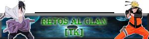 RETOS AL CLAN TAKA