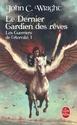 [Wright, John C.] Les guerriers de l'éternité - Tome 1: Le Dernier Gardien des rêves 97822510