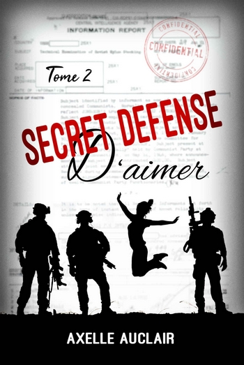 Secret défense d'aimer - Tome 2 d'Axelle Auclair 11473710