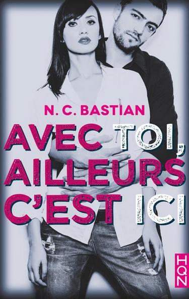 Avec toi, ailleurs c'est ici de N.C. Bastian Avec_t10