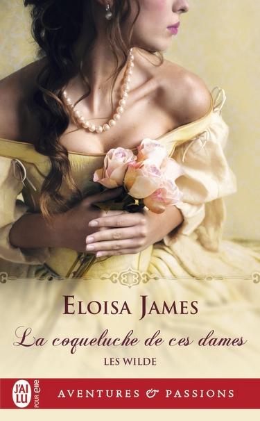 Les Wilde - Tome 1 : La coqueluche de ces dames de Eloisa James Coquel10