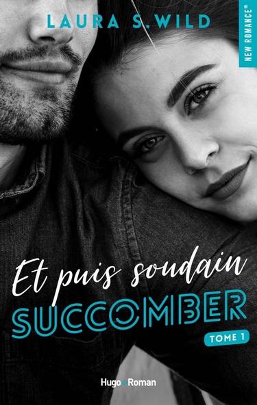 Succomber - Et Puis Soudain - Tome 1 : Succomber de Laura S. Wild Et_pui10