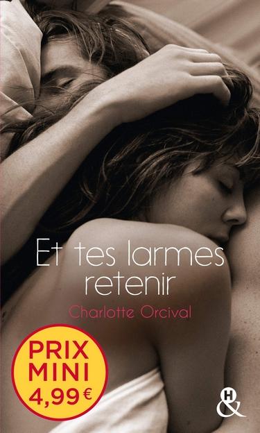 Et tes larmes retenir - Charlotte Orcival Et_tes11