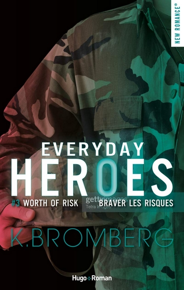 Everyday Heroes - Tome 3 : Braver les risques de K. Bromberg Everyd11