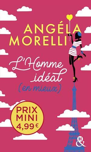 Les Parisiennes - Tome 1 : L'homme idéal... (en mieux) - Angela Morelli Ideal10