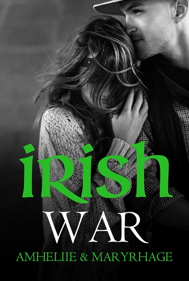Irish War - Amheliie & Maryrhage Irish10