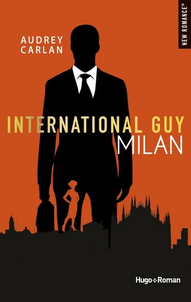 International Guy - Tomes 4 à 6 : Milan, San Francisco, Montréal d'Audrey Carlan Milan10