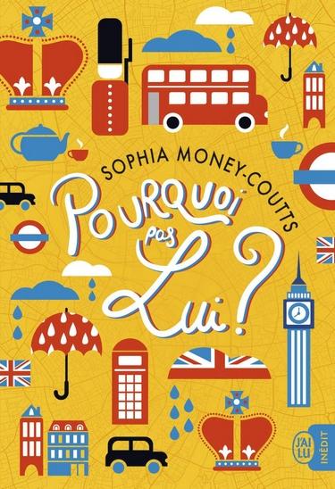 Pourquoi pas lui ? de Sophie Money-Coutts Pour10