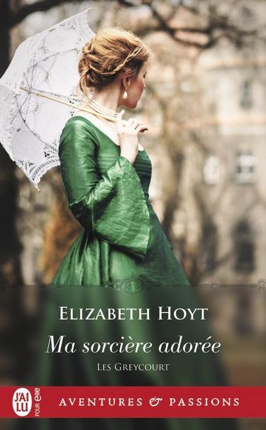 Les Greycourt - Tome 1  : Ma sorcière adorée de Elizabeth Hoyt Sorci10