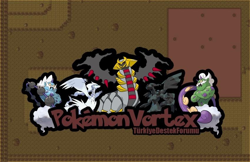 Pokémon Vortex - Türkiye Destek Forumu