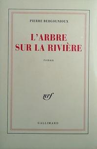 Pierre Bergounioux L_arbr10