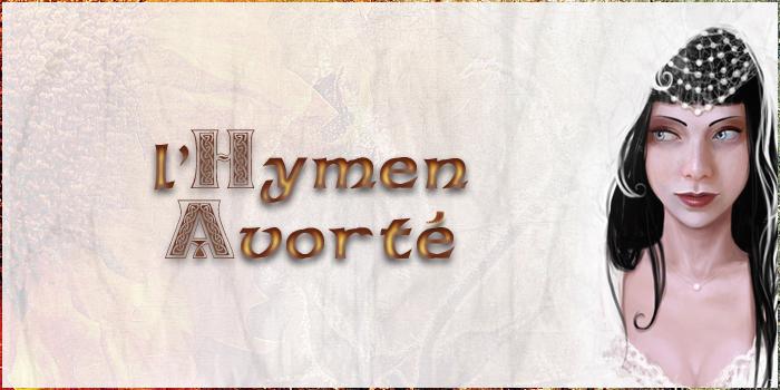 L'Hymen Avorté