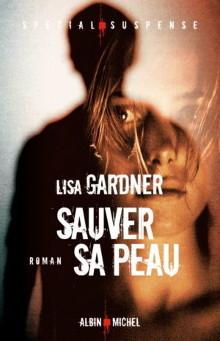 [Gardner, Lisa] Détective D.D. Warren - Tome 1: Sauver sa peau 09-gar10