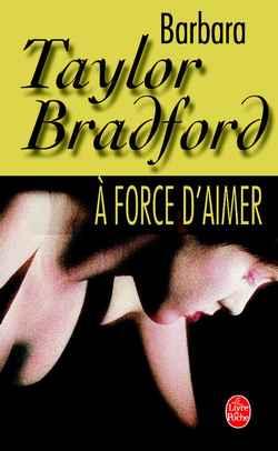 [Taylor Bradford, Barbara] A force d'aimer 97822512