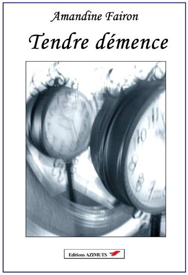 [Fairon, Amandine] Tendre démence Photo-10