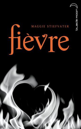 LES LOUPS DE MERCY FALLS (Tome 2) FIEVRE de Maggie Stiefvater Fiavre11