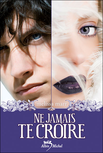 NE JAMAIS TE CROIRE (Tome 2) de Melissa Marr Ne_jam10