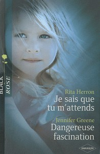 Je sais que tu m'attends de Rita Herron et Dangereuse fascination de Jennifer Greene  Arton110