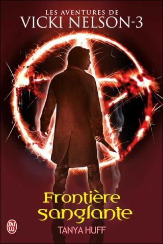 Les aventures de Vicki Nelson - Tome 3 : Frontière sanglante - Tanya Huff 97822910