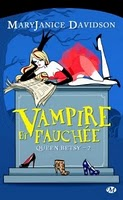 Queen Betsy - T.2 : Vampire et Fauchée - Mary Janice Davidson Queen210