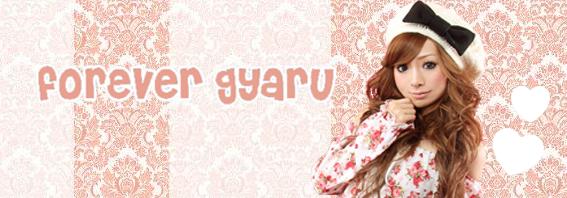 Forever Gyaru