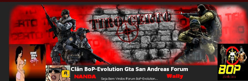 Clãn BoP-Evolution Gta San Andreas Forum