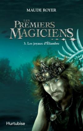 Les Premiers Magiciens, T3 - Les Joyaux d'Éliambre 11600110