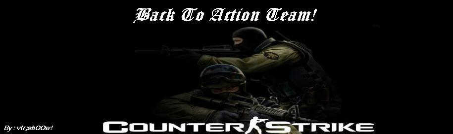 back to action TEAM !