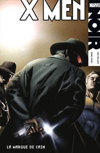 X-Men Noir : La marque de Caïn [Fred Van Lente, Dennis Calero] X-men_10