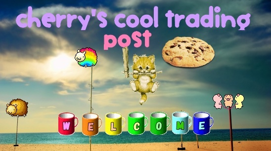 Cherry's Cool Trading Post ;D {open} 110