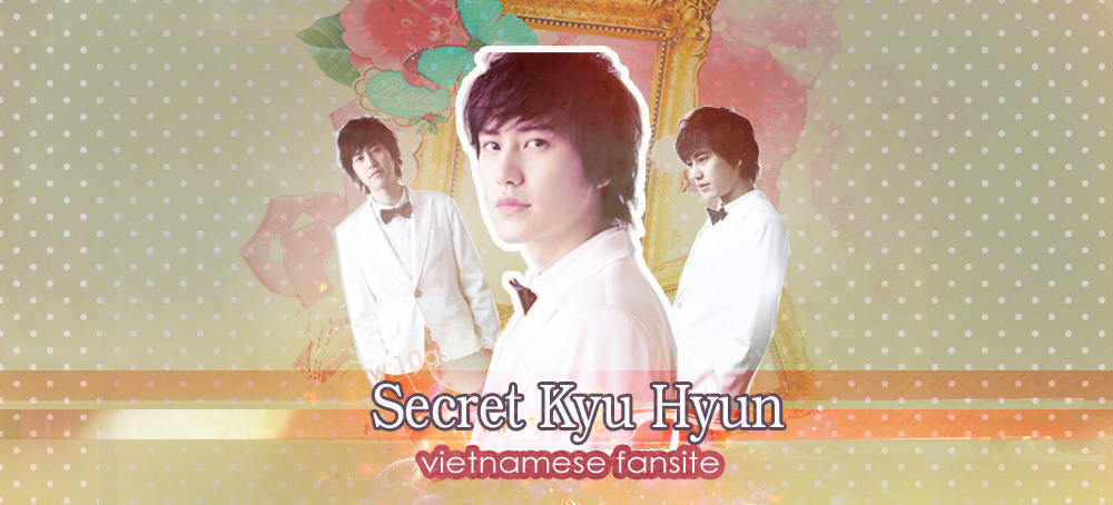Secret-KyuHyun Vietnamese Fansite