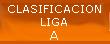 CLASIFICACION LIGA A