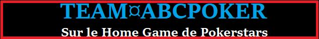 Tournoi TEAM¤ABCPOKER sur (Home Games) de Pokerstars le 25/09 à 21h00  Home_g22