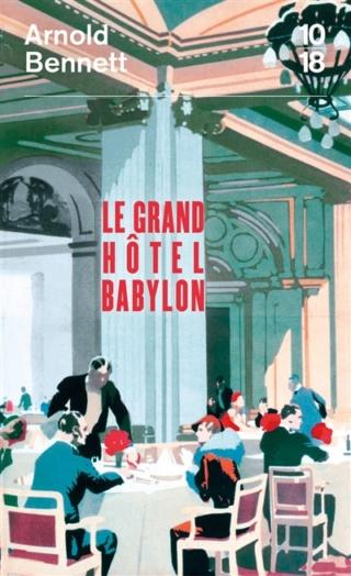 Le Grand Hôtel Babylon d'Arnold Bennett Grand10