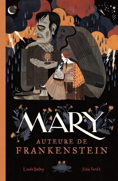Mary Who Wrote Frankenstein de Linda Bailey et Julia Sarda Mary10