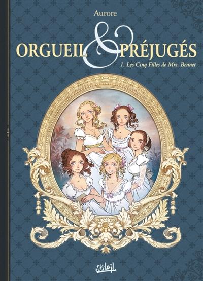 Orgueil & Préjugés, Vol.1 Les Cinq filles de Mrs Bennet, la bande dessinée d'Aurore Orguei10