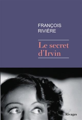 Le Secret d'Irvin de François Rivière Rivage10