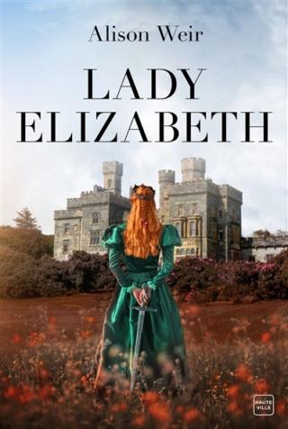 Lady Elizabeth d'Alison Weir Weir10
