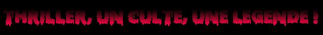 """""""Thriller"""", un culte, une légende ! Sans_t20"""